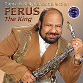 Play & Download Ferus the King: Dance & Belly Dance Collection by Ferus Mustafov | Napster