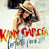 Play & Download Perfecto para Mi by Kany García | Napster