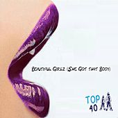 Beautiful Girlz (She Got That Body) by Top 40