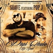 Papi Chulo (feat. Pop J) by Suave