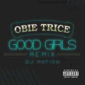 Play & Download Good Girls (DJ Motion Remix) by Obie Trice | Napster