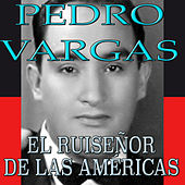 Play & Download El Ruiseñor de las Americas by Pedro Vargas | Napster