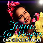 Play & Download Cancionera Nací by Toña La Negra | Napster