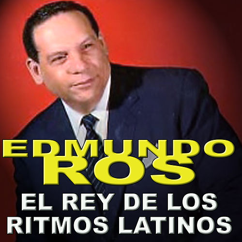 Play & Download El Rey de los Ritmos Latinos by Edmundo Ros | Napster