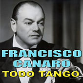 Todo Tango by Francisco Canaro