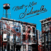 Play & Download Sidewalks by Matt and Kim | Napster