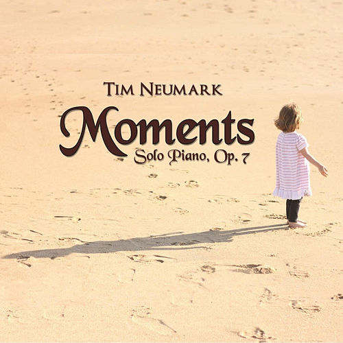 Play & Download Moments (Solo Piano, Op. 7) by Tim Neumark | Napster