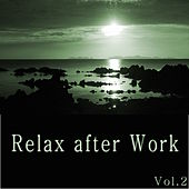 Relax After Work, Vol. 2 by Various Artists