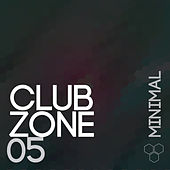 Club Zone - Minimal, Vol. 5 by Various Artists
