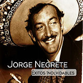 Play & Download Jorge Negrete - Éxitos Inolvidables by Jorge Negrete | Napster