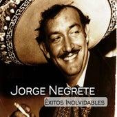Jorge Negrete - Éxitos Inolvidables by Jorge Negrete
