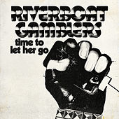 Play & Download Time to Let Her Go by Riverboat Gamblers | Napster
