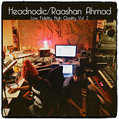 Play & Download Raashan Ahmad / Headnodic - Low Fidelity High Quality, Vol. 2 by Headnodic | Napster