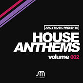 Juicy Music presents House Anthems 002 by Various Artists