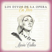 Play & Download María Callas, Los Divos de la Opera, En Vivo by Maria Callas | Napster
