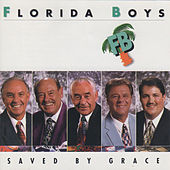 Play & Download Saved by Grace by Florida Boys | Napster