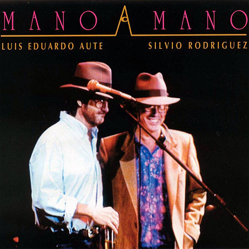 Play & Download Mano a Mano by Luis Eduardo Aute | Napster
