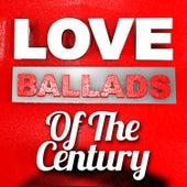 Love Ballads of the Century von Various Artists