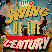 Jazz & Swing of the Century von Various Artists