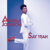 Play & Download Say Yeah - single by Angela Johnson | Napster