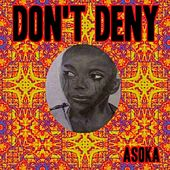 Don't Deny by Asoka