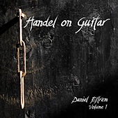 Play & Download Handel on Guitar, Vol. 1 by Daniel Estrem | Napster