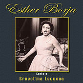 Canta a Ernestina Lecuona by Esther Borja