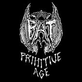 Play & Download Primitive Age by BAT | Napster