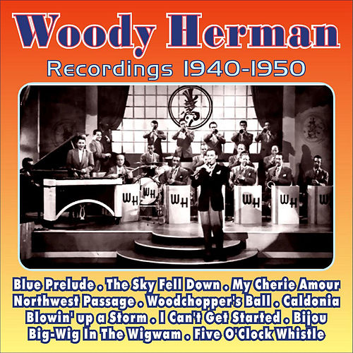 Recordings 1939 - 1940 by Woody Herman