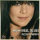 Play & Download Hi Heel Blues by Roxy Perry | Napster