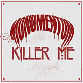 Play & Download Killer Me by Monumentum | Napster