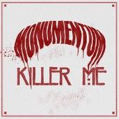 Killer Me by Monumentum