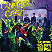 Beneath Grow Lights Thou Shalt Rise by Cannabis Corpse