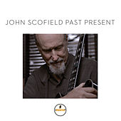 Play & Download Past Present by John Scofield | Napster