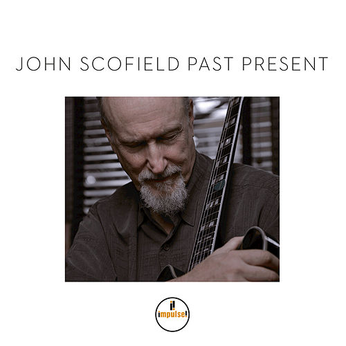 Past Present by John Scofield