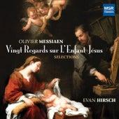 Olivier Messiaen: Vingt Regards Sur L'Enfant-Jésus by Evan Hirsch