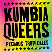 Play & Download Pecados Tropicales by Kumbia Queers | Napster