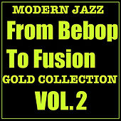 Play & Download Modern Jazz From Bebop To Fusion Gold Collection Vol. 2 by Various Artists | Napster
