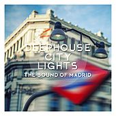 Play & Download Deephouse City Lights - The Sound of Madrid by Various Artists | Napster