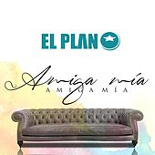 Play & Download Amiga Mia by El Plan | Napster