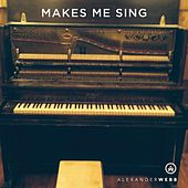 Play & Download Makes Me Sing by Alexander Webb | Napster