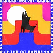 Play & Download Wolves by The Cat Empire | Napster