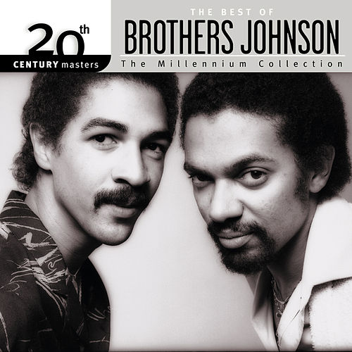 Play & Download 20th Century Masters: The Millennium Collection... by The Brothers Johnson | Napster