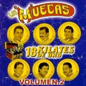 Play & Download 18 Kilates de Oro, Vol. 2 by Los Muecas | Napster