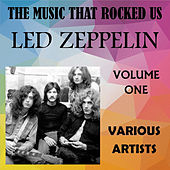 The Music That Rocked Us - Led Zeppelin - Vol. 1 von Various Artists