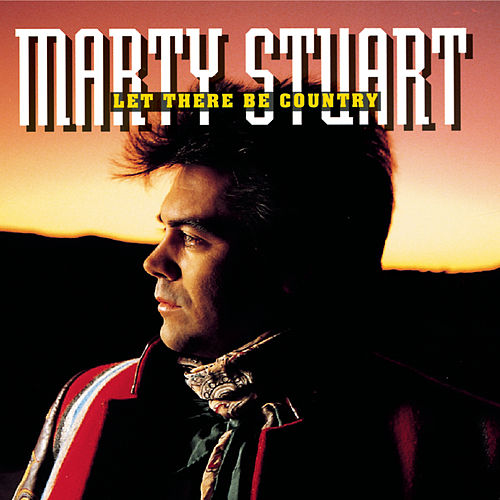 Play & Download Let There Be Country by Marty Stuart | Napster