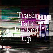 Play & Download Fucked Up by Trash Talk | Napster