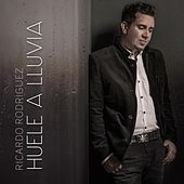 Play & Download Huele a Lluvia by Ricardo Rodríguez | Napster