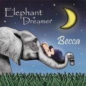 Elephant Dreamer by Becca
