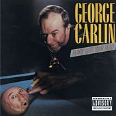 Playin' With Your Head by George Carlin